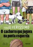 O Cachorro que Jogava na Ponta Esquerda - Editora rocco
