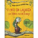 O Caso da Lagarta que Tomou Chá-de-sumiço - Brinque book