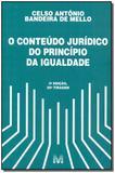 O conteúdo jurídico do princípio da igualdade - 3 ed./2017