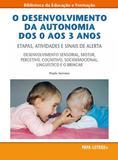 O Desenvolvimento da Autonomia dos 0 aos 3 Anos. Etapas, Atividades e Sinais de Alerta - Papa-letras