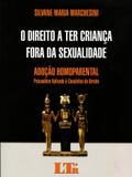 O Direito a Ter Criança Fora da Sexualidade - Ltr