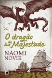 O dragão de sua majestade (Vol. 1 Temeraire)