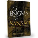 O Enigma de Sansão - Marcelino César - Casa publicadora assembleia de deus