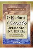 O Espírito Santo Operando na Igreja - Depósito de literatura cristã