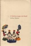 O Folclore Negro do Brasil - Demopsicologia e Psicanalise - Martins fontes