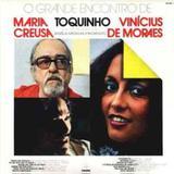 O Grande Encontro - Maria Creuza Toquinho e Vinícius de Moraes - CD - Som livre