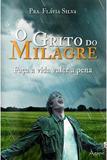 O Grito do Milagre - Editora ágape