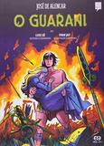 O Guarani em Quadrinhos - Atica editora