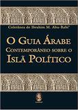 O Guia Árabe Contemporâneo Sobre o Islã Político  - 2011 - Madras