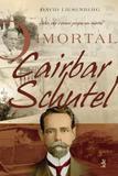 O Imortal Cairbar Schutel - Ide