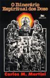 O Itinerário espiritual dos doze - Loyola