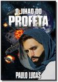 O jihad do profeta - Autor independente