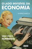 O lado invisível da economia - Uma visão feminista