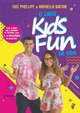 O LADO KIDS FUN DA VIDA - Com a dupla que e sucesso no Youtube, com + de 6 milhões de inscritos!