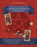 O Livro Completo das Correspondências Mágicas - O Livro Completo das Correspondências Mágicas