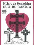 O Livro da Verdadeira Cruz de Caravaca - Eco
