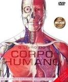 O Livro Do Corpo Humano C/Cd-rom - Atlas De Anatomia Humana - Ciranda cultural