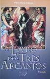 O livro dos tres arcanjos - plinio maria solimeo - Petrus