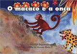 O macaco e a onça - Ôzé editora