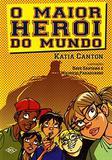 O Maior Heroi do Mundo - Dcl editora