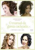 O manual da garota cacheada: O método Curly Girl - Record