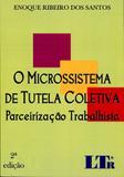O Microssistema de Tutela Coletiva ParceirizaÃÃo Trabalhista - Ltr