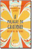 O Milagre da Gratidão - Desafio de 90 Dias - Novo seculo
