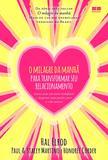 O milagre da manhã para transformar seu relacionamento -  Hal Elrod - Best seller