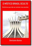 O mistico brasil oculto - Autor independente