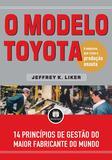 O Modelo Toyota - 14 Princípios de Gestão do Maior Fabricante do Mundo