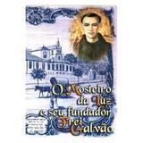 O Mosteiro da Luz e seu Fundador Frei Galvão - Petrus editora