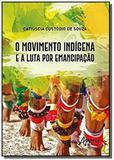 O movimento indígena e a luta por emancipação - Appris editora