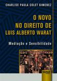 O Novo no Direito de Luis Alberto Warat - Juruá