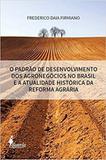 O padrao de desenvolvimento dos agronegocios no brasil e a atualidade histo - Alameda casa editorial