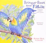 O Papagaio Bondoso e Outras Histórias - Brinque-book