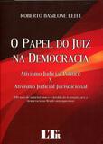 O Papel do Juiz na Democracia - Ativismo Judicial Político x Ativismo Judicial Jurisdicional - Ltr