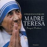 O Pequeno Livro de Madre Teresa - Pensamento