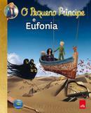 O Pequeno Principe e Eufonia - Leya casa da palavra