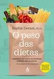 O peso das dietas - Emagreça de forma sustentável dizendo não às dietas