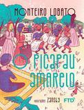 O Picapau Amarelo - Coleção Maravilhas de Lobato - Ftd