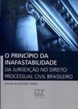 O Princípio da Inafastabilidade da Jurisdição no Direito Processual Civil Brasileiro - Gz editora