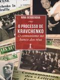 O Processo de Kravchenko. O Comunismo No Banco dos Réus - Vide editorial