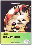 O que e dramaturgia - Brasiliense