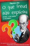 O Que Freud Não Explicou - Ser mais