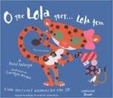 O Que Lola Quer... Lola Tem - Larousse