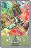 O que o governo fez com nosso dinheiro - Instituto ludwig von mises brasil