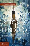 O retorno do pêndulo - Sobre a psicanálise e o futuro do mundo líquido