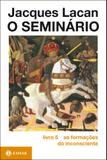 O Seminário, livro 5 - As formações do inconsciente