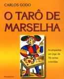 O Tarô de Marselha - Acompanha Um Jogo De 78 Cartas Coloridas