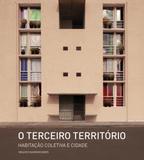 O Terceiro Território - Habitação Coletiva e Cidade - Vigliecca  associados